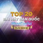 Tải nhạc mới Top 20 Bài Hát Hàn Quốc Tuần 02/2018 hot