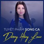 Download nhạc Tuyệt Phẩm Song Ca Dương Hồng Loan Mp3 hot