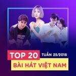 Tải bài hát online Top 20 Bài Hát Việt Nam Tuần 25/2018 mới nhất