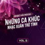 Tải bài hát hot Nhạc Hải Ngoại (Vol. 11 - Những Ca khúc Nhạc Xuân Trữ Tình) mới nhất