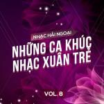 Tải nhạc Nhạc Hải Ngoại (Vol. 8 - Những Ca khúc Nhạc Xuân Trẻ) hot