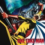 Nghe nhạc mới One Take Man (One Punch Man OST) về điện thoại