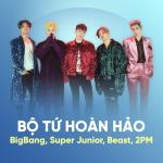 Tải nhạc hot Bộ Tứ Hoàn Hảo: BIGBANG, Super Junior, BEAST, 2PM trực tuyến
