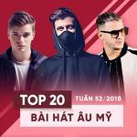 Nghe nhạc hot Top 20 Bài Hát Âu Mỹ Tuần 52/2018 mới nhất
