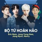 Tải nhạc online Bộ Tứ Hoàn Hảo: Eric Nam, Jung Yong Hwa, Jong Hyun, Henry Mp3
