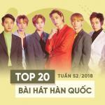 Nghe nhạc hot Top 20 Bài Hát Hàn Quốc Tuần 52/2018 hay nhất