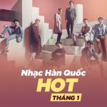 Tải bài hát hot Nhạc Hàn Quốc Hot Tháng 1 hay nhất