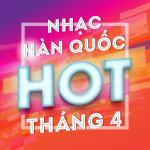 Tải bài hát online Nhạc Hàn Quốc Hot Tháng 04/2017 Mp3 hot