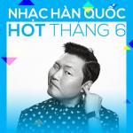 Tải bài hát mới Nhạc Hàn Quốc Hot Tháng 06/2017 hay online