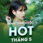 Tải nhạc Nhạc Hàn Quốc Hot Tháng 05/2017 Mp3 hot