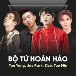 Tải nhạc hay Bộ Tứ Hoàn Hảo: Tae Yang, Jay Park, Zico, Tae Min về điện thoại