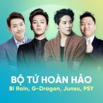 Tải nhạc Bộ Tứ Hoàn Hảo: Bi Rain, G-Dragon, Junsu, PSY online