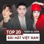 Nghe nhạc online Top 20 Bài Hát Việt Nam Tuần 52/2018 Mp3 hot