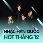 Tải nhạc hot Nhạc Hàn Quốc Hot Tháng 12/2017 Mp3 trực tuyến