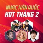 Tải bài hát hay Nhạc Hàn Quốc Hot Tháng 02/2017 Mp3 miễn phí