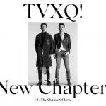 Tải bài hát TVXQ! - New Chapter #1: The Chance of Love - The 8th Album mới online