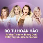 Download nhạc hot Bộ Tứ Hoàn Hảo: Hilary Duff, Ashley Tisdale, Miley Cyrus, Selena Gomez Mp3 online