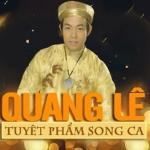 Tải bài hát mới Tuyển Tập Những Ca Khúc Song Ca Của Quang Lê hay online