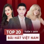 Nghe nhạc online Top 20 Bài Hát Việt Nam Tuần 01/2019 hot