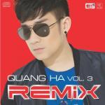 Tải nhạc hay Quang Hà Vol.3 (Remix) chất lượng cao