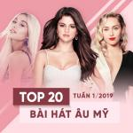 Download nhạc online Top 20 Bài Hát Âu Mỹ Tuần 01/2019