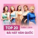 Nghe nhạc Mp3 Top 20 Bài Hát Hàn Quốc Tuần 01/2019 hay nhất
