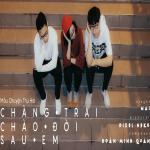 Nghe nhạc hot Chàng Trai Chào Đời Sau Em (#MCT2) (Single) hay online