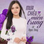 Download nhạc hot Mưa Chiều Miền Trung online