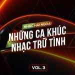 Tải bài hát hay Nhạc Hải Ngoại (Vol. 3 - Những Ca khúc Nhạc Trữ Tình) hot