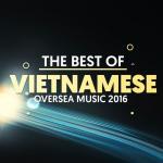 Nghe nhạc hot Nhạc Hải Ngoại Được Nghe Nhiều 2016