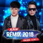Nghe nhạc hot Remix 2018 Mp3 mới