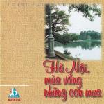 Download nhạc Mp3 Hà Nội Mùa Vắng Những Cơn Mưa (2010) nhanh nhất