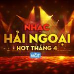 Tải bài hát mới Nhạc Hải Ngoại Hot Tháng 4/2015 hay online