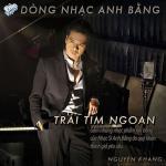 Tải bài hát Mp3 Trái Tim Ngoan (Dòng Nhạc Anh Bằng) online
