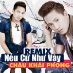 Tải bài hát Mp3 Nếu Cứ Như Vậy (Remix) mới
