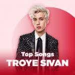 Tải nhạc Những Bài Hát Hay Nhất Của Troye Sivan mới online