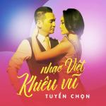 Nghe nhạc Nhạc Việt Khiêu Vũ Tuyển Chọn hay nhất