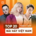 Nghe nhạc hay Top 20 Bài Hát Việt Nam Tuần 03/2019 về điện thoại