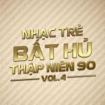 Download nhạc online Nhạc Trẻ Bất Hủ Thập Niên 90 (Vol.4)