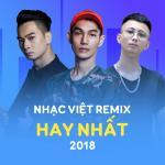 Download nhạc Nhạc Việt Remix Hay Nhất 2018 miễn phí