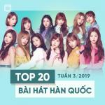Tải bài hát hot Top 20 Bài Hát Hàn Quốc Tuần 03/2019 nhanh nhất