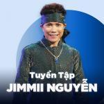Tải nhạc hot Những Bài Hát Hay Nhất Của Jimmii Nguyễn Mp3