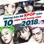 Tải bài hát hot Những Bản Hit KPop Tròn 10 Năm Tuổi Trong Năm 2018 Mp3 mới