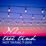 Nghe nhạc hay Nhạc Trữ Tình Hot Tháng 7/2015 mới