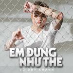 Download nhạc online Em Đừng Như Thế (Single) Mp3