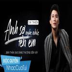 Tải bài hát Anh Sợ Nghe Nhắc Tên Em (Single) mới