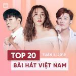 Tải bài hát Top 20 Bài Hát Việt Nam Tuần 04/2019 nhanh nhất
