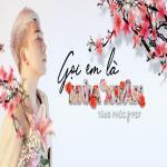Tải bài hát mới Gọi Em Là Mùa Xuân (Single) trực tuyến