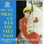 Tải bài hát Nhạc Cụ Dân Tộc Việt Nam (Traditional Folk Music) Mp3 hot