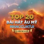 Download nhạc hot Top 20 Bài Hát Âu Mỹ NhacCuaTui Tuần 19/2017 Mp3 online